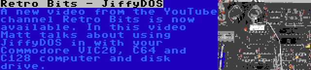 Retro Bits - JiffyDOS | A new video from the YouTube channel Retro Bits is now available. In this video Matt talks about using JiffyDOS in with your Commodore VIC20, C64 and C128 computer and disk drive.