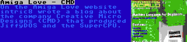 Amiga Love - CMD | On the Amiga Love website intric8 wrote a blog about the company Creative Micro Designs (CMD) that produced JiffyDOS and the SuperCPU.
