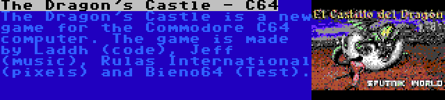 The Dragon's Castle - C64 | The Dragon's Castle is a new game for the Commodore C64 computer. The game is made by Laddh (code), Jeff (music), Rulas International (pixels) and Bieno64 (Test).