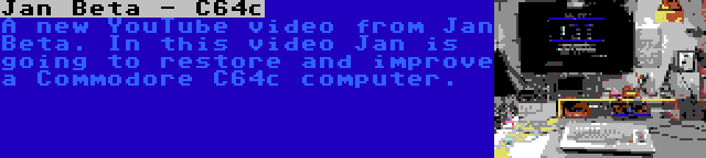 Jan Beta - C64c | A new YouTube video from Jan Beta. In this video Jan is going to restore and improve a Commodore C64c computer.
