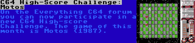 C64 High-Score Challenge: Motos | On the Everything C64 forum you can now participate in a new C64 High-score Challenge. The game of this month is Motos (1987).